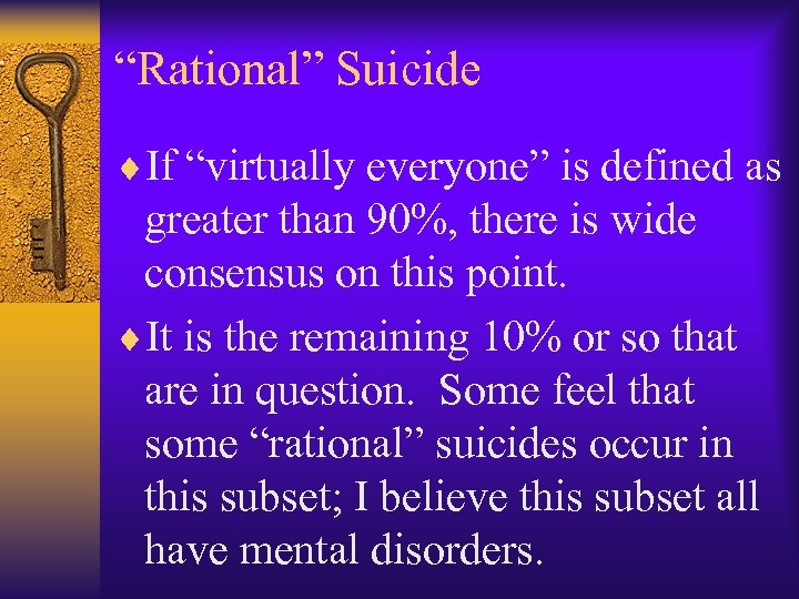 """Rational"" Suicide ¨If ""virtually everyone"" is defined as greater than 90%, there is wide"