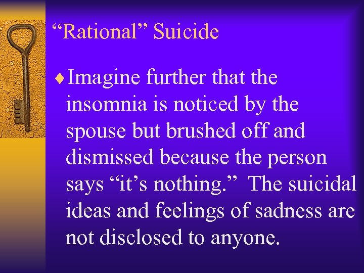 """""""Rational"""" Suicide ¨Imagine further that the insomnia is noticed by the spouse but brushed"""