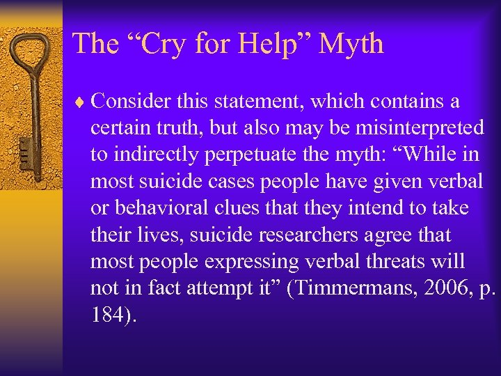 """The """"Cry for Help"""" Myth ¨ Consider this statement, which contains a certain truth,"""