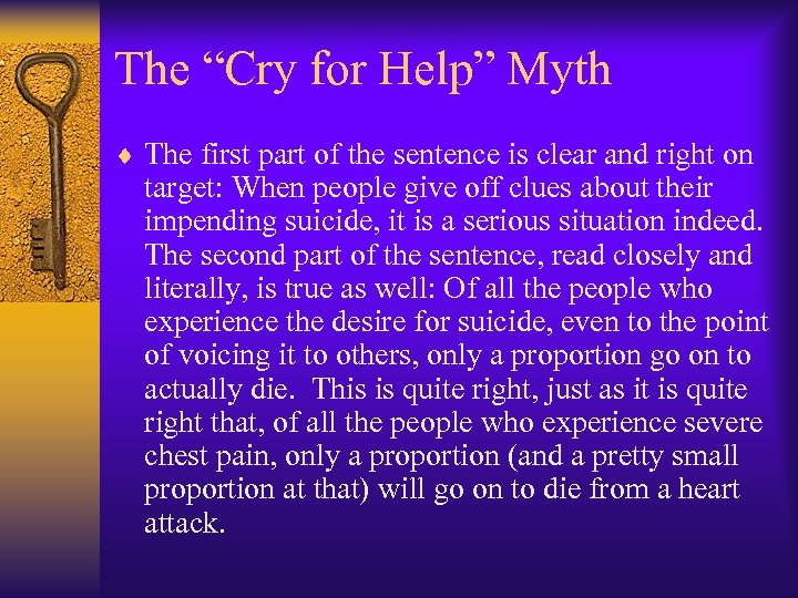 "The ""Cry for Help"" Myth ¨ The first part of the sentence is clear"