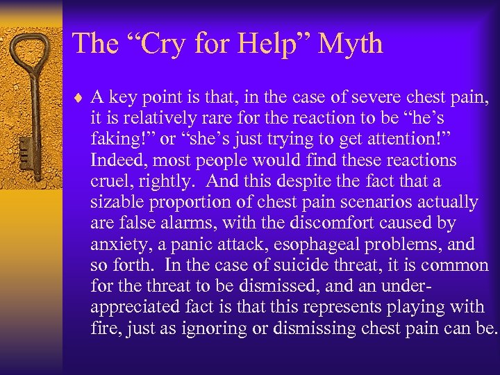 "The ""Cry for Help"" Myth ¨ A key point is that, in the case"