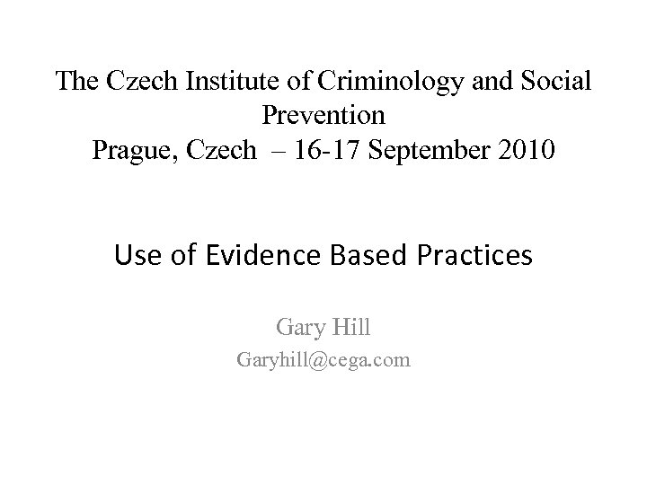 The Czech Institute of Criminology and Social Prevention Prague, Czech – 16 -17 September