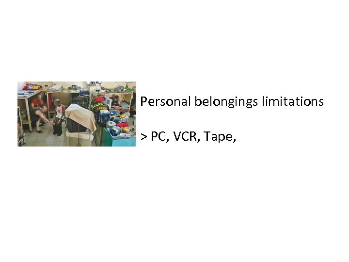 Personal belongings limitations > PC, VCR, Tape,