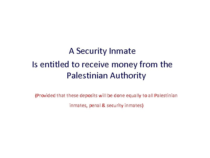 A Security Inmate Is entitled to receive money from the Palestinian Authority (Provided that