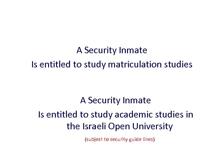 A Security Inmate Is entitled to study matriculation studies A Security Inmate Is entitled