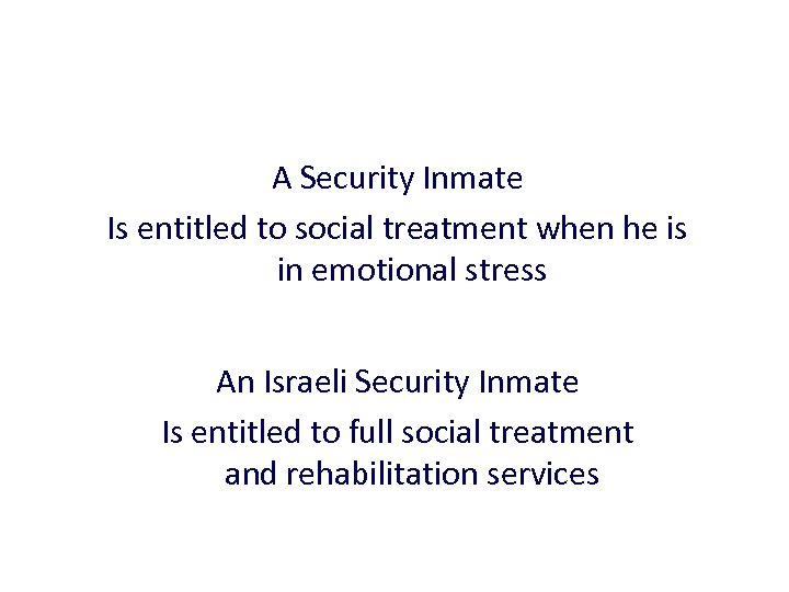 A Security Inmate Is entitled to social treatment when he is in emotional stress