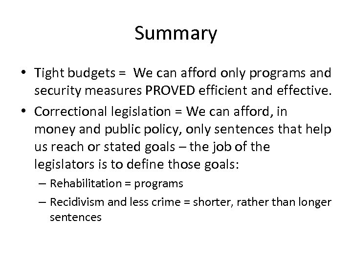 Summary • Tight budgets = We can afford only programs and security measures PROVED