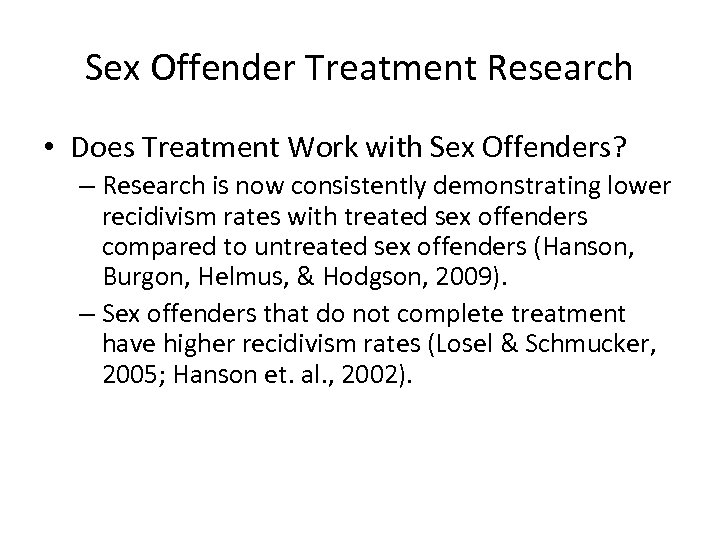 Sex Offender Treatment Research • Does Treatment Work with Sex Offenders? – Research is