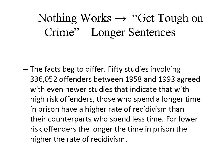 "Nothing Works → ""Get Tough on Crime"" – Longer Sentences – The facts beg"