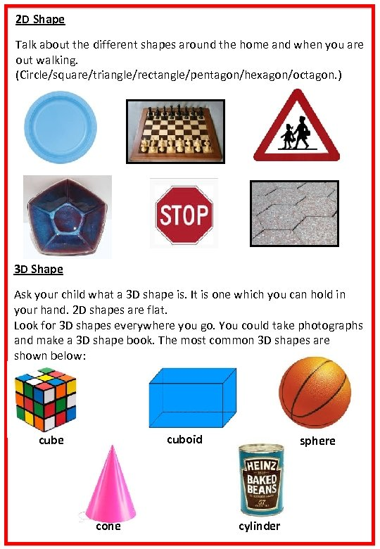 2 D Shape Talk about the different shapes around the home and when you