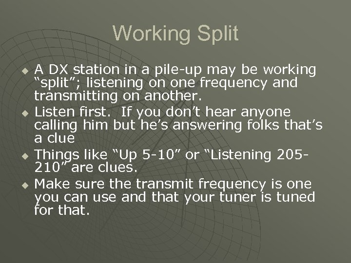 "Working Split u u A DX station in a pile-up may be working ""split"";"