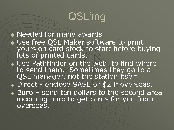 QSL'ing u u u Needed for many awards Use free QSL Maker software to