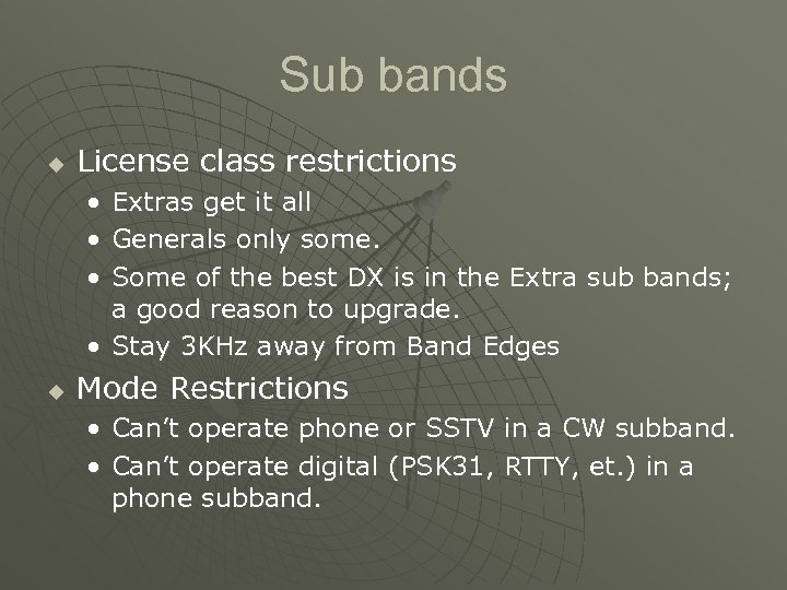 Sub bands u License class restrictions • • • Extras get it all Generals