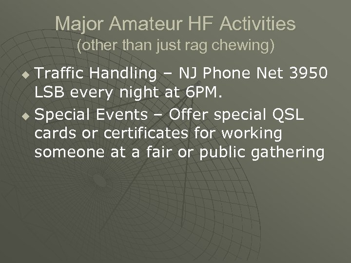 Major Amateur HF Activities (other than just rag chewing) Traffic Handling – NJ Phone