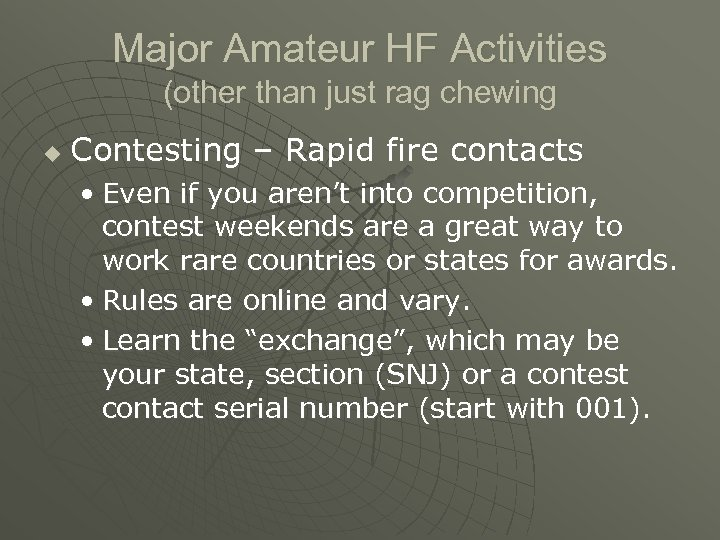 Major Amateur HF Activities (other than just rag chewing u Contesting – Rapid fire