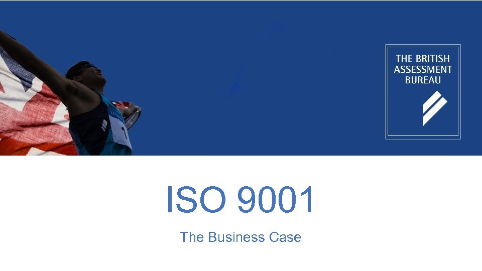 ISO 9001 The Business Case