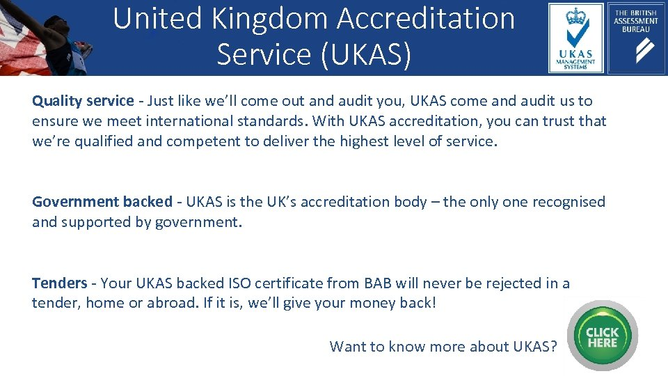 United Kingdom Accreditation Service (UKAS) Quality service - Just like we'll come out and