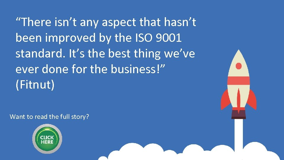 """There isn't any aspect that hasn't been improved by the ISO 9001 standard. It's"