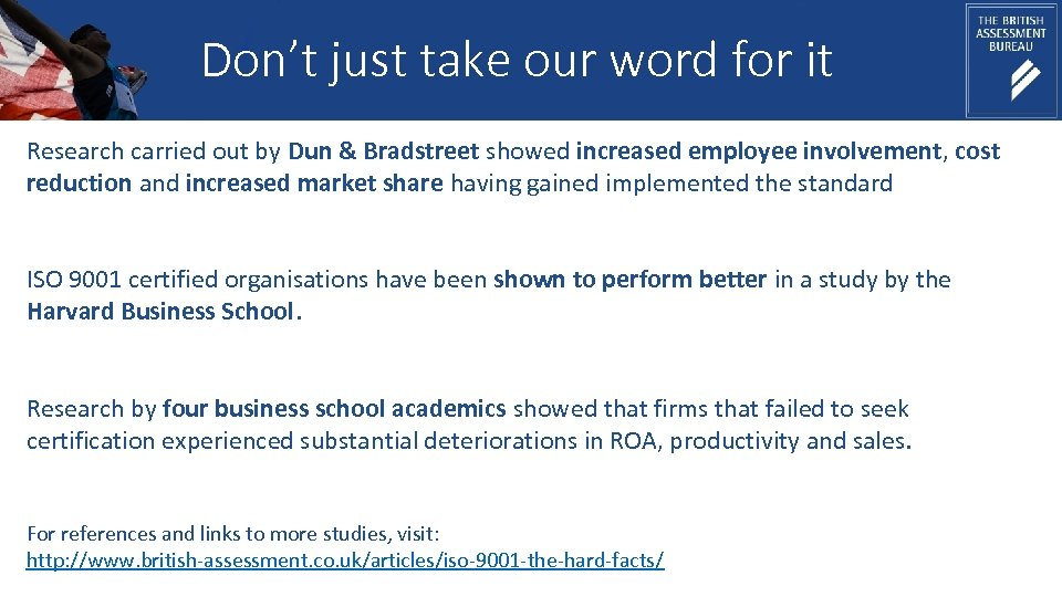 Don't just take our word for it Research carried out by Dun & Bradstreet