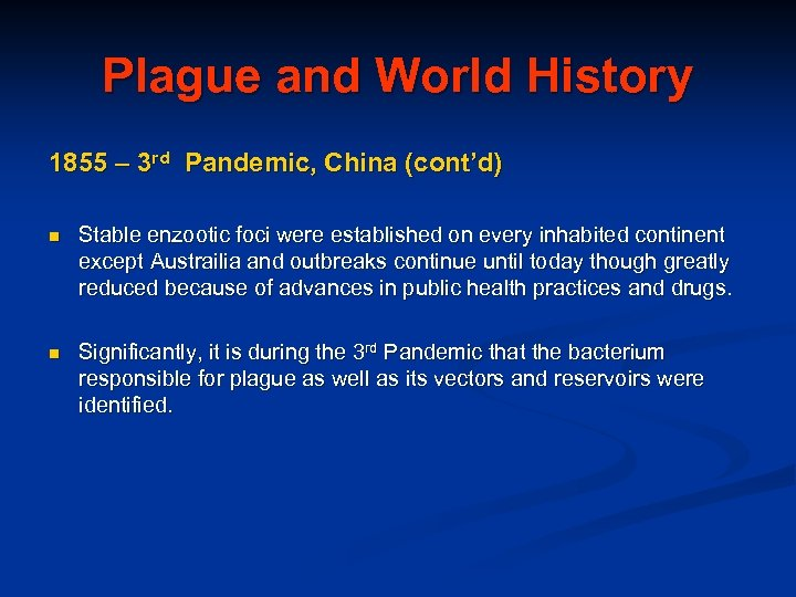Plague and World History 1855 – 3 rd Pandemic, China (cont'd) n Stable enzootic