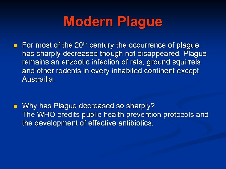 Modern Plague n For most of the 20 th century the occurrence of plague
