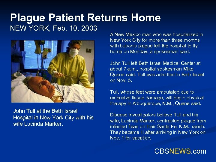 Plague Patient Returns Home NEW YORK, Feb. 10, 2003 A New Mexico man who