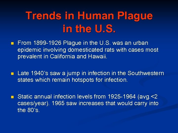 Trends in Human Plague in the U. S. n From 1899 -1926 Plague in