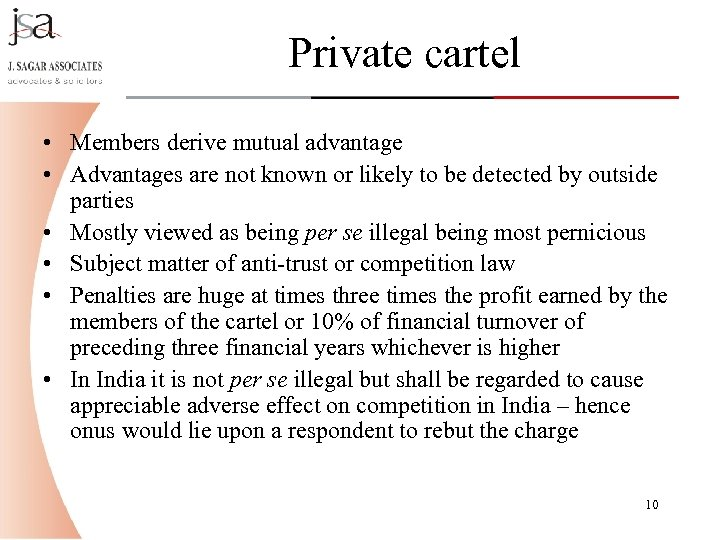 Private cartel • Members derive mutual advantage • Advantages are not known or likely
