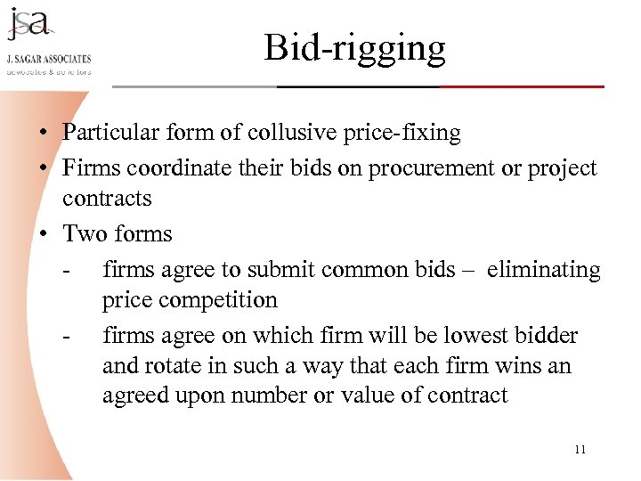 Bid-rigging • Particular form of collusive price-fixing • Firms coordinate their bids on procurement