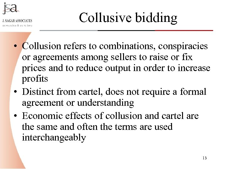 Collusive bidding • Collusion refers to combinations, conspiracies or agreements among sellers to raise