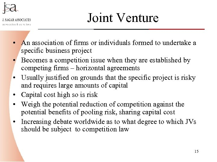 Joint Venture • An association of firms or individuals formed to undertake a specific