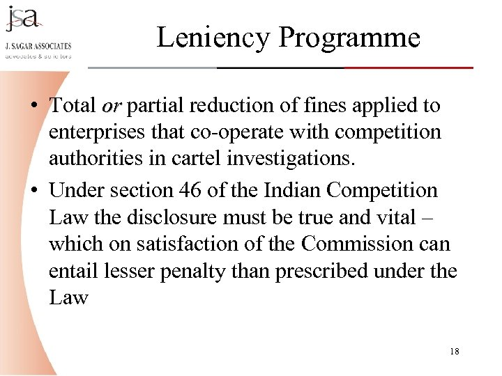 Leniency Programme • Total or partial reduction of fines applied to enterprises that co-operate
