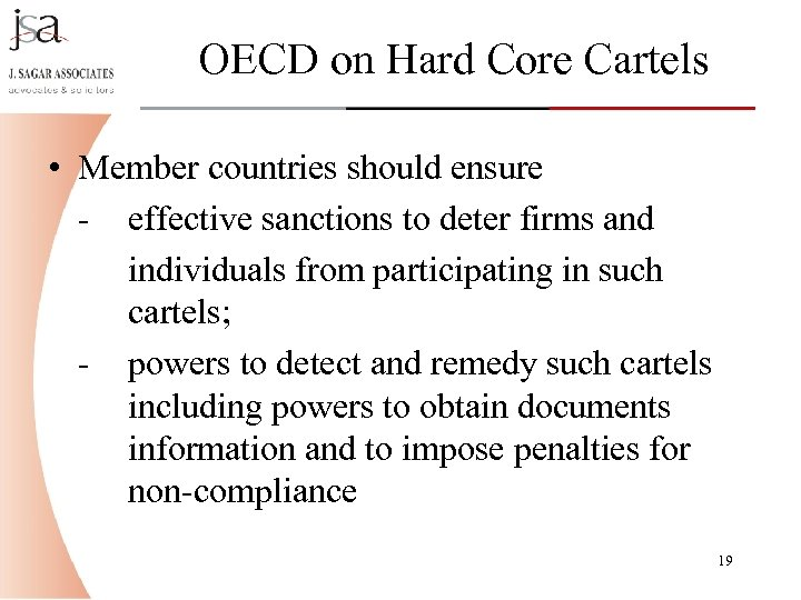 OECD on Hard Core Cartels • Member countries should ensure - effective sanctions to