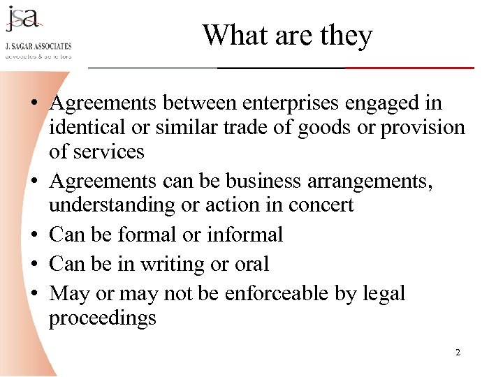 What are they • Agreements between enterprises engaged in identical or similar trade of
