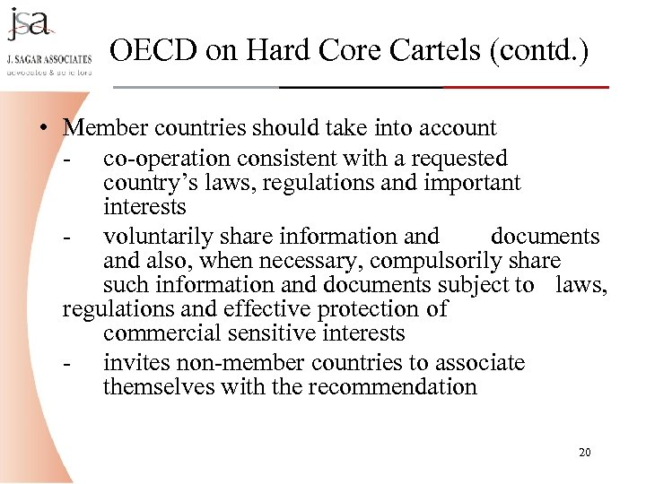 OECD on Hard Core Cartels (contd. ) • Member countries should take into account