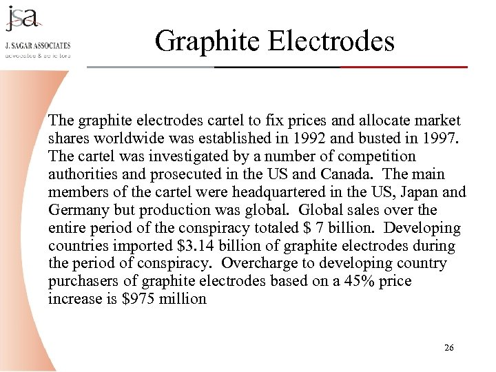 Graphite Electrodes The graphite electrodes cartel to fix prices and allocate market shares worldwide