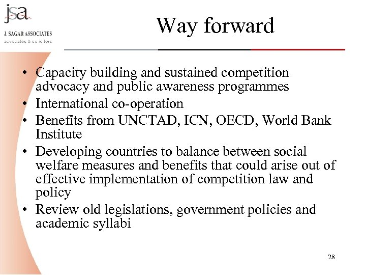 Way forward • Capacity building and sustained competition advocacy and public awareness programmes •