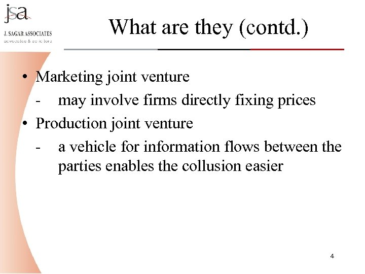 What are they (contd. ) • Marketing joint venture - may involve firms directly