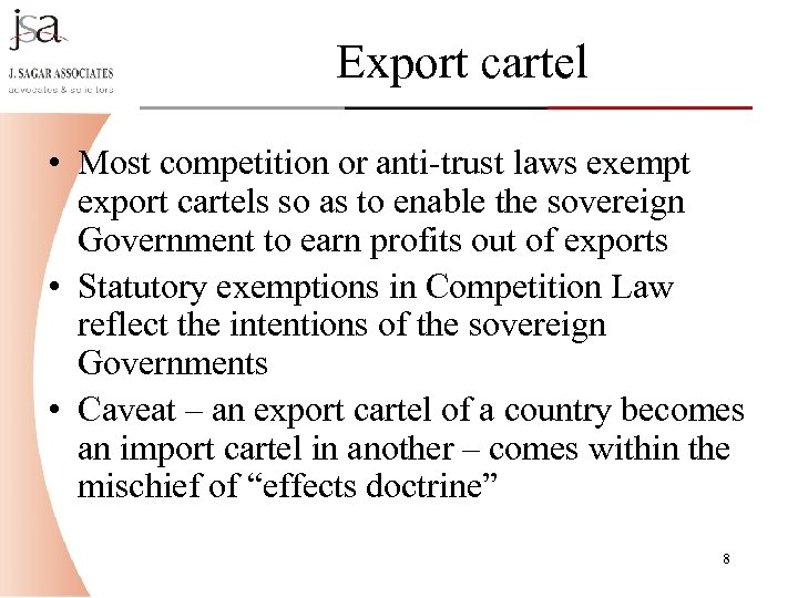 Export cartel • Most competition or anti-trust laws exempt export cartels so as to
