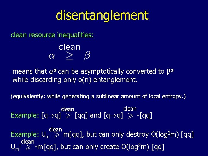 disentanglement clean resource inequalities: n n means that a can be asymptotically converted to