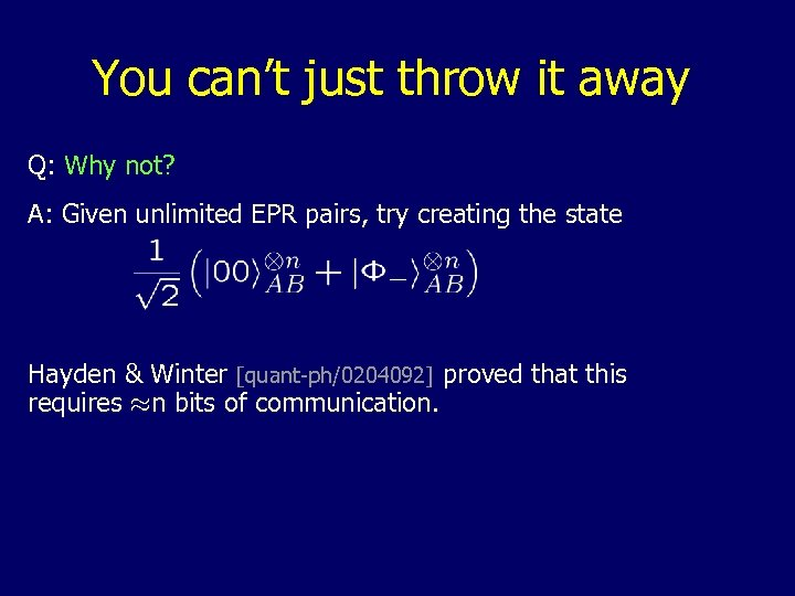 You can't just throw it away Q: Why not? A: Given unlimited EPR pairs,