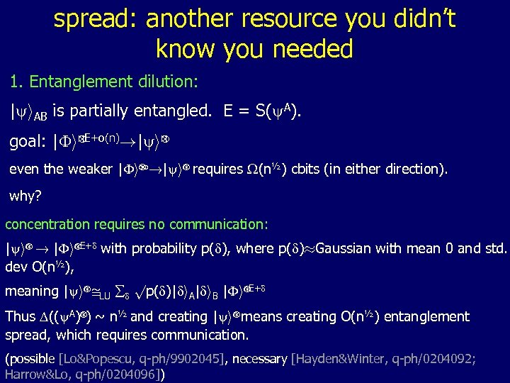 spread: another resource you didn't know you needed 1. Entanglement dilution: |yi. AB is