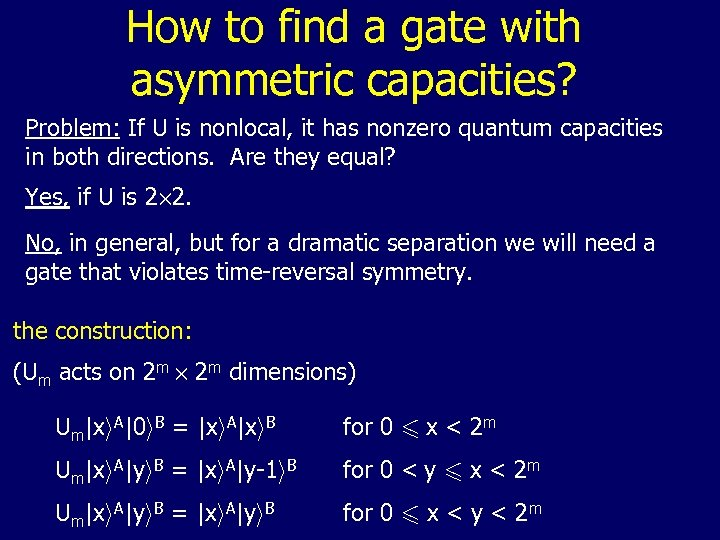 How to find a gate with asymmetric capacities? Problem: If U is nonlocal, it