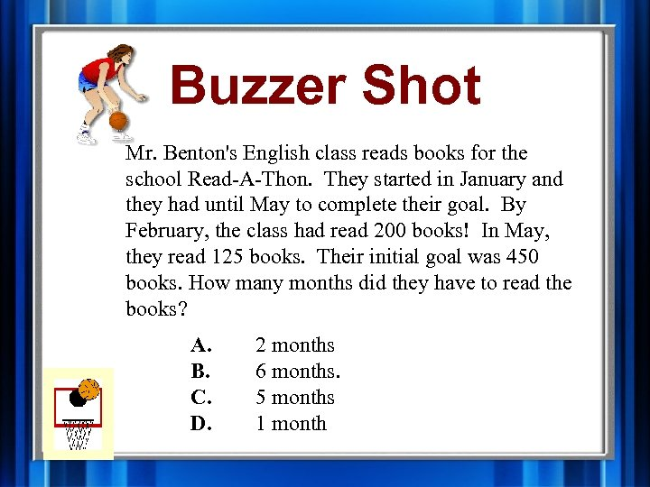 Buzzer Shot Mr. Benton's English class reads books for the school Read-A-Thon. They started