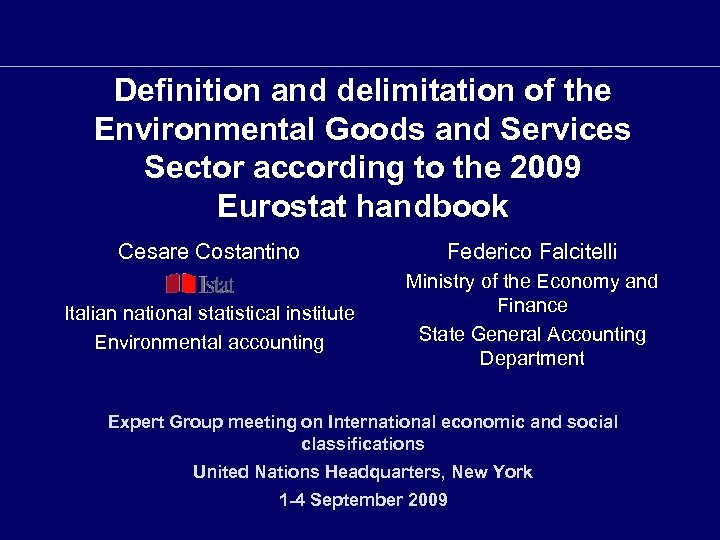 Definition and delimitation of the Environmental Goods and Services Sector according to the 2009