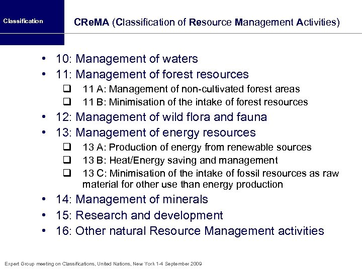CRe. MA (Classification of Resource Management Activities) Classification • 10: Management of waters •