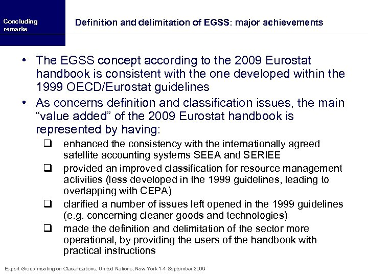 Definition and delimitation of EGSS: major achievements Concluding remarks • The EGSS concept according