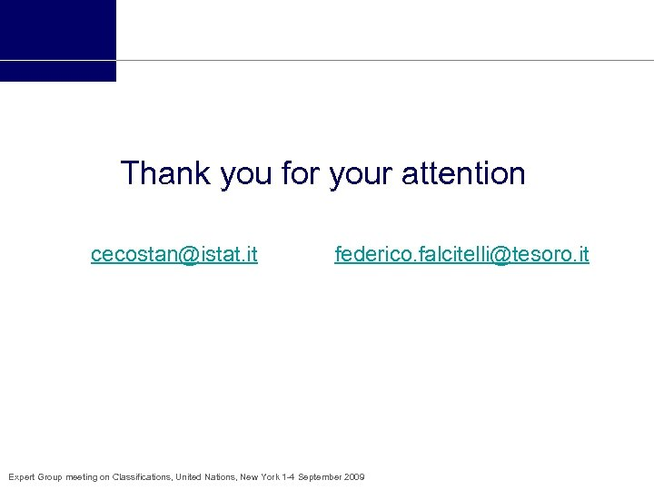 Thank you for your attention cecostan@istat. it federico. falcitelli@tesoro. it Expert Group meeting on