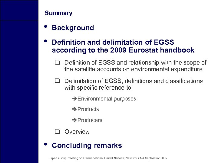 Summary • • Background Definition and delimitation of EGSS according to the 2009 Eurostat