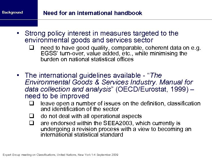 Need for an international handbook Background • Strong policy interest in measures targeted to